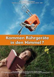 """Filmplakat für """"Kommen Rührgeräte in den Himmel? Ein Film über Nachhaltigkeit"""""""