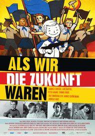 """Filmplakat für """"Als wir die Zukunft waren"""""""