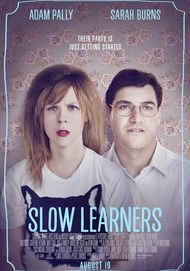 "Movie poster for ""SLOW LEARNERS"""