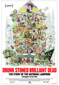 "Movie poster for ""DRUNK STONED BRILLIANT DEAD: THE STORY OF THE NATIONAL LAMPOON"""