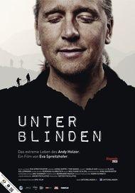 """Movie poster for """"Unter Blinden - Das extreme Leben des Andy Holzer - AUSTRIA"""""""