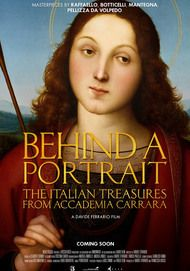 """Movie poster for """"BEHIND A PORTRAIT: THE ITALIAN TREASURES FROM ACCADEMIA CARRARA"""""""