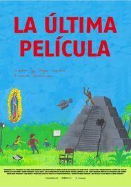 """Filmplakat für """"La ultima pelicula"""""""