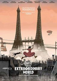 "Movie poster for ""APRIL AND THE EXTRAORDINARY WORLD"""