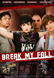 "Movie poster for ""Break My Fall"""