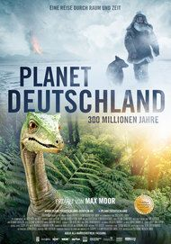 """Filmplakat für """"Planet Deutschland - 300 Millionen Jahre"""""""