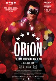 "Movie poster for ""ORION: THE MAN WHO WOULD BE KING"""