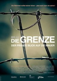 """Filmplakat für """"Bis an die Grenze - der private Blick auf die Mauer"""""""