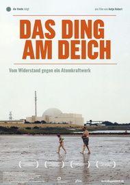 """Filmplakat für """"Das Ding am Deich - Vom Widerstand gegen ein Atomkraftwerk"""""""