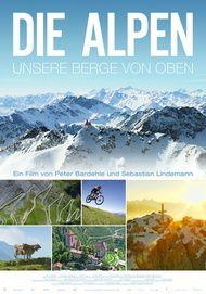 """Filmplakat für """"Die Alpen - Unsere Berge von oben"""""""