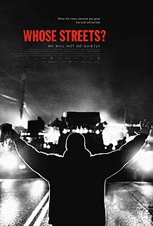"Movie poster for ""WHOSE STREETS?"""