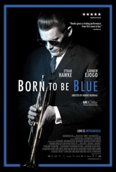 "Movie poster for ""BORN TO BE BLUE"""