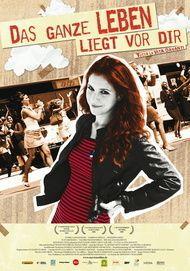 """Filmplakat für """"Das ganze Leben liegt vor dir"""""""