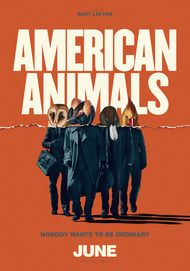 "Movie poster for ""AMERICAN ANIMALS"""