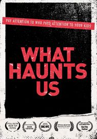 "Movie poster for ""WHAT HAUNTS US"""