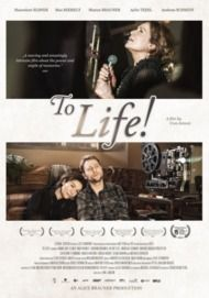 "Movie poster for ""TO LIFE!"""
