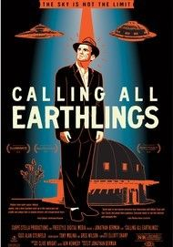 "Movie poster for ""CALLING ALL EARTHLINGS"""