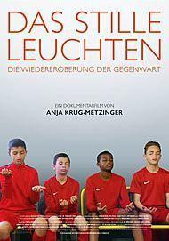 """Filmplakat für """"Das stille Leuchten - Die Wiedereroberung der Gegenwart """""""