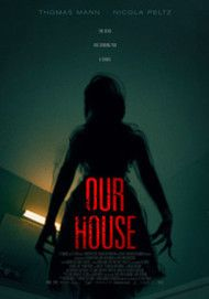 "Movie poster for ""OUR HOUSE"""