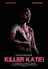 "Movie poster for ""KILLER KATE!"""