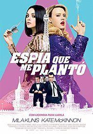 """Movie poster for """"EL ESPIA QUE ME PLANTO"""""""