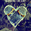 "Movie poster for ""MINDING THE GAP"""