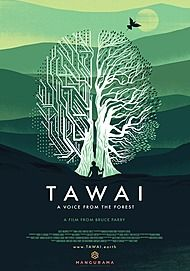 "Movie poster for ""TAWAI: A VOICE FROM THE FOREST"""