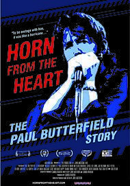"Movie poster for ""HORN FROM THE HEART: THE PAUL BUTTERFIELD STORY"""