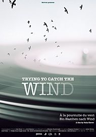 """Movie poster for """"TRYING TO CATCH THE WIND"""""""
