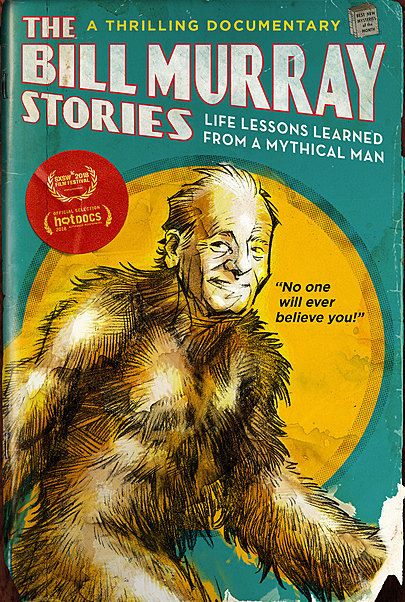 "Movie poster for ""THE BILL MURRAY STORIES: LIFE LESSONS LEARNED FROM A MYTHICAL MAN"""