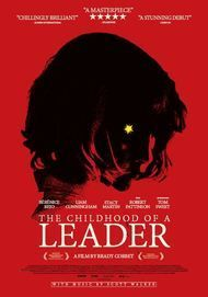"Movie poster for ""THE CHILDHOOD OF A LEADER"""