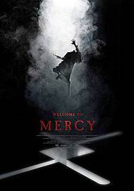 "Movie poster for ""WELCOME TO MERCY"""