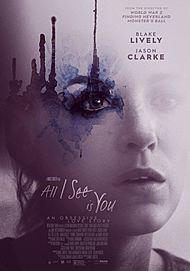 "Movie poster for ""ALL I SEE IS YOU"""