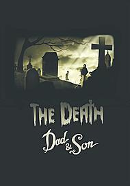 """Movie poster for """"THE DEATH, DAD & SON"""""""