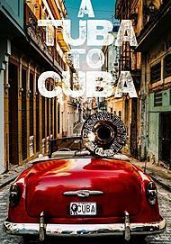 "Movie poster for ""A TUBA TO CUBA"""