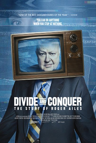 "Movie poster for ""DIVIDE AND CONQUER: THE STORY OF ROGER AILES"""
