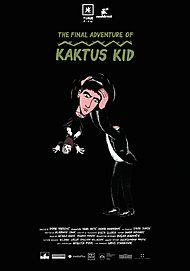"Movie poster for ""THE FINAL ADVENTURE OF KAKTUS KID"""