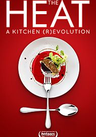 "Movie poster for ""THE HEAT: A KITCHEN (R)EVOLUTION"""