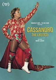 "Movie poster for ""CASSANDRO, THE EXOTICO"""