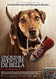 """Affiche du film """"L'INCROYABLE AVENTURE DE BELLA"""""""
