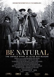 "Movie poster for ""BE NATURAL: THE UNTOLD STORY OF ALICE GUY-BLACHÉ"""
