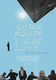 "Movie poster for ""SUPER FRIEDE LIEBE LOVE"""