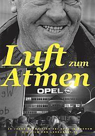 """Filmplakat für """"LUFT ZUM ATMEN - 40 JAHRE OPPOSITION BEI OPEL BOCHUM"""""""