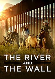 "Movie poster for ""THE RIVER AND THE WALL"""