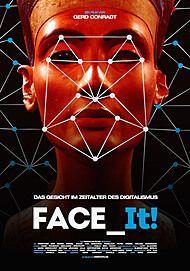"""Filmplakat für """"FACE_IT! - DAS GESICHT IM ZEITALTER DES DIGITALISMUS"""""""