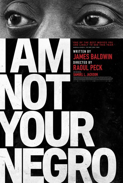 """Movie poster for """"I AM NOT YOUR NEGRO"""""""
