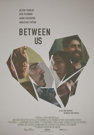 "Movie poster for ""BETWEEN US"""