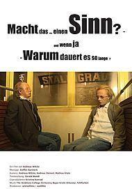 """Filmplakat für """"MACHT DAS ALLES EINEN SINN? - UND WENN JA - WARUM DAUERT ES SO LANGE?"""""""