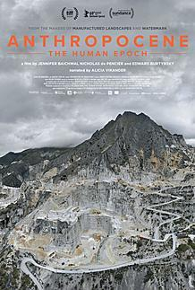 """Movie poster for """"ANTHROPOCENE: THE HUMAN EPOCH"""""""