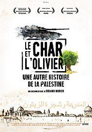 """Movie poster for """"LE CHAR ET L'OLIVIER, UNE AUTRE HISTOIRE DE LA PALESTINE"""""""